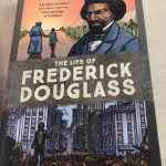 Biography The Life of Frederick Douglass by David F. Walker, Damon Smith, and Marissa Louise