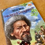 Who Was Frederick Douglass? BY April Jones Prince