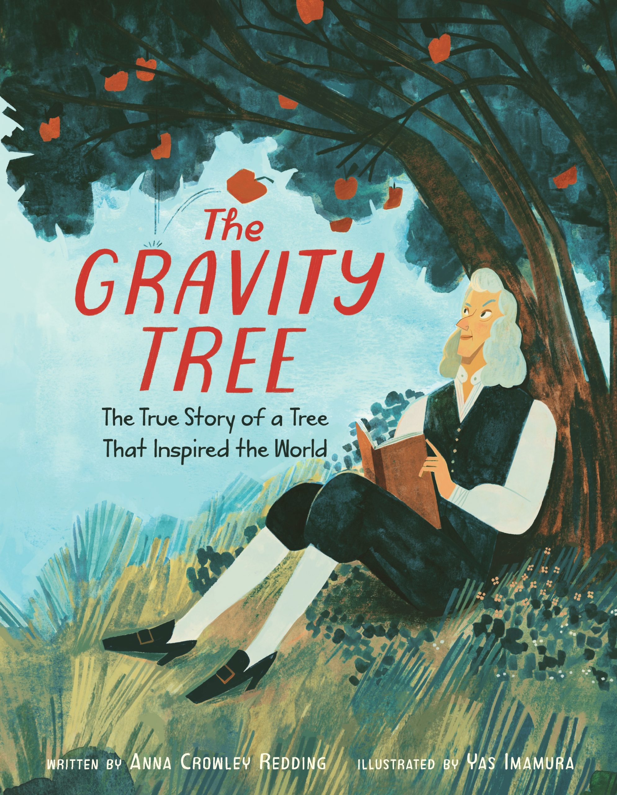 The Gravity Tree: True Story of a Tree That Inspired the World