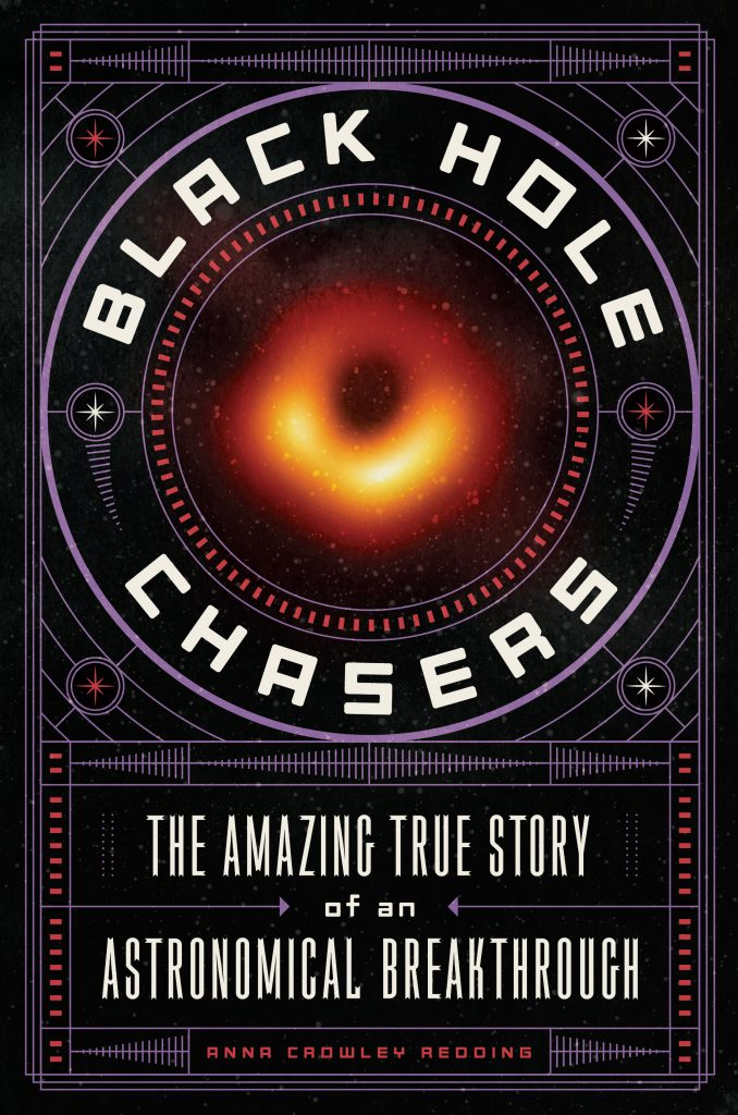 Black Hole Chasers: The Amazing True Story of an Astronomical Breakthrough